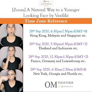 [Zoom] A Natural Way to a Younger Looking Face by Vasiliki [Part1] (60 min) at 6.30pm Tue on 29 Sep 2020 -completed