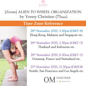 [Zoom] ALIEN TO WHEEL ORGANIZATION by Yenny Christine (75 min) at 3.30pm Sat on 28 Nov 2020 -completed