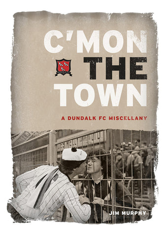 Dundalk FC | C'mon The Town