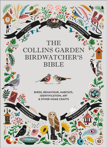 The Collins Garden Birdwatcher's Bible by Paul Sterry, Christopher Perrins, Sonya Patel Ellis, Dominic Couzens. (HB)
