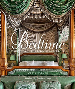 Bedtime : Inspirational Beds, Bedrooms & Boudoirs by Celia Forner (HB)