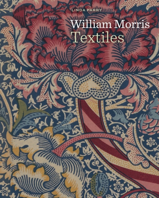 William Morris Textiles by Linda Parry (Author)