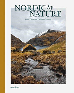 Nordic By Nature : Nordic Cuisine and Culinary Excursions (HB)