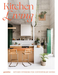 Kitchen Living: Kitchen Interiors for Contemporary Homes HB