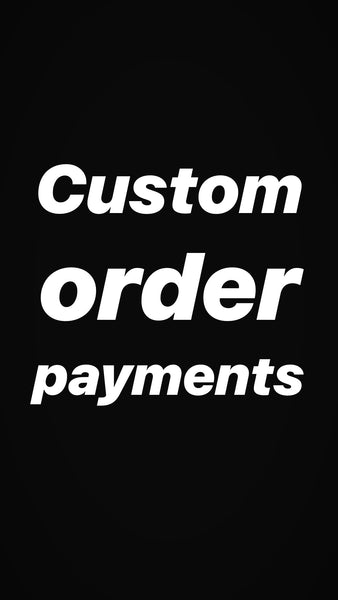 Custom order payments