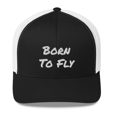 Born To Fly - Trucker Cap