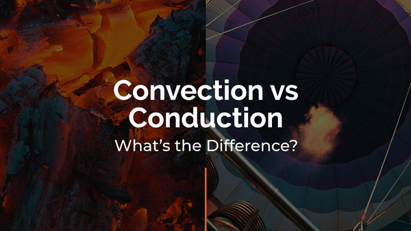 Vaporizer Convection vs Conduction - What's the Difference?