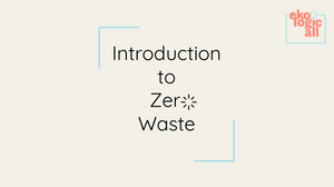 Introduction to Zero Waste Online Class