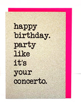 Load image into Gallery viewer, 'Happy Birthday - Party like it's your concerto' Greetings Card