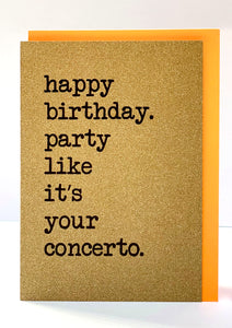 'Happy Birthday - Party like it's your concerto' Greetings Card