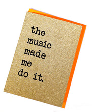 Load image into Gallery viewer, 'The Music Made Me Do It.' Greetings Card