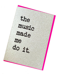 'The Music Made Me Do It.' Greetings Card