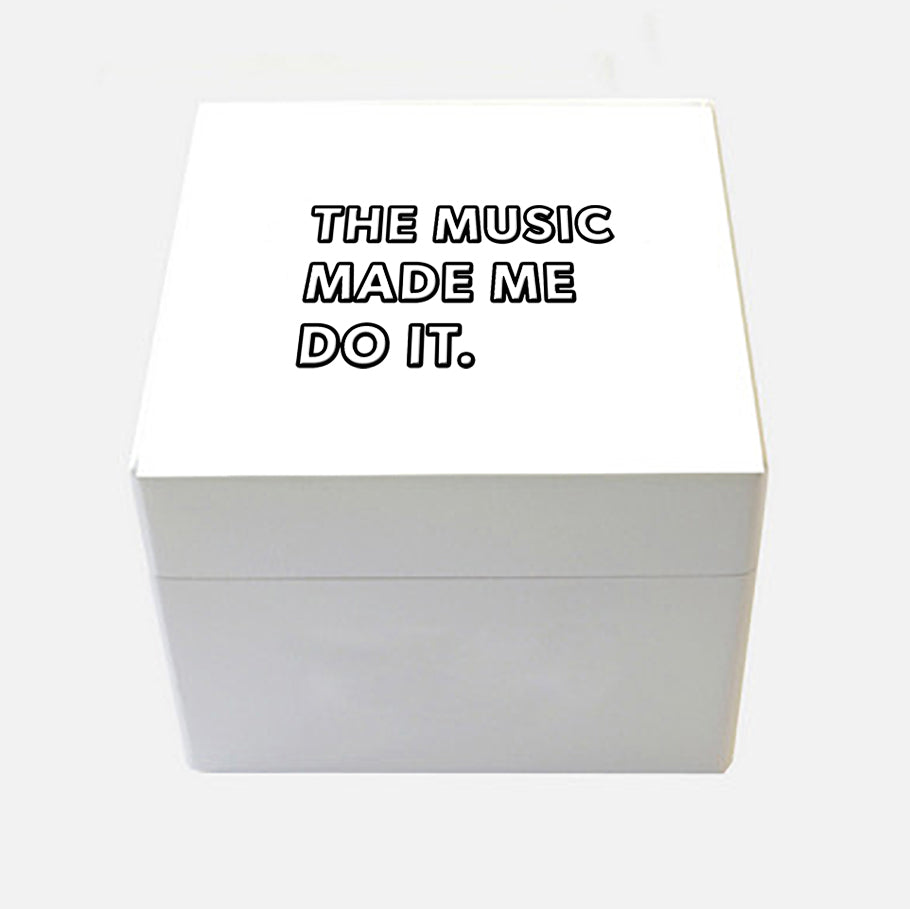 'The Music Made Me Do It.' ® Wooden Box in Small or Medium