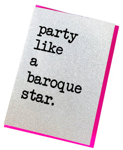 'Party like a baroque star' Greetings Card