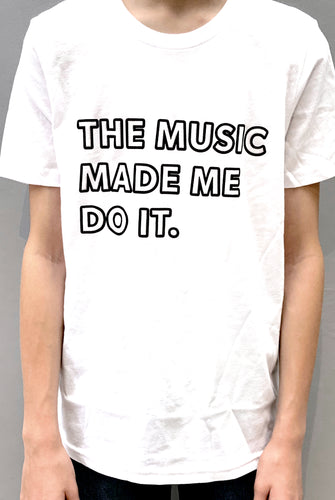'The Music Made Me Do It.' ™ Short Sleeve T-shirt