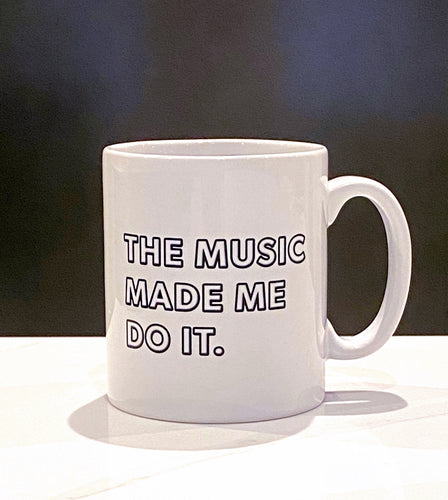 'The Music Made Me Do It.'®  Ceramic Mug with Gift Box'