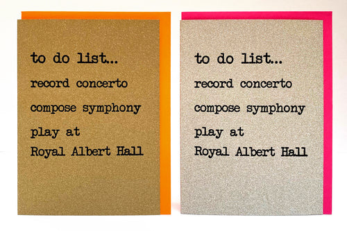 'To do list: Record Concerto, Compose....' Greetings Card