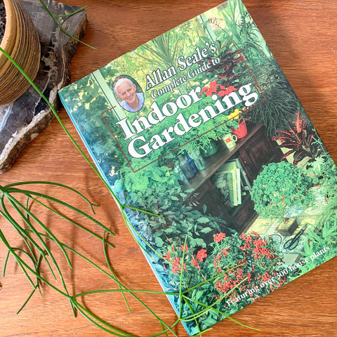 COMPLETE GUIDE TO INDOOR GARDENING by ALLAN SEALE