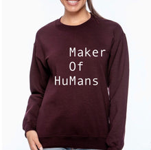Load image into Gallery viewer, Maker of Humans crewneck sweatshirt