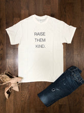 Load image into Gallery viewer, Raise Them Kind ss crewneck relax fit t-shirt