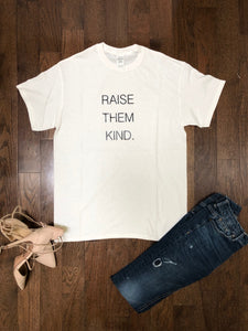 Raise Them Kind ss crewneck relax fit t-shirt
