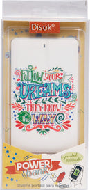 "Batería portátil ""FOLLOW YOUR DREAMS"" 4000 mAh"