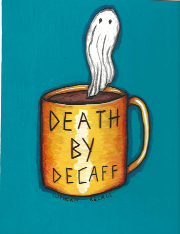Death by Decaff