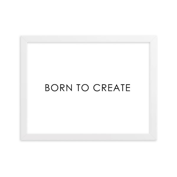 BORN TO CREATE - WHITE