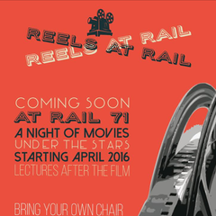 2017 // REELS AT RAIL - COMING SOON DURING  SUMMER