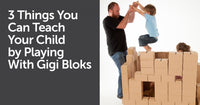 3 Things You Can Teach Your Child by Playing With GIGI building blocks | GIGI TOYS