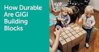 How Durable Are GIGI Building Blocks? | GIGI TOYS