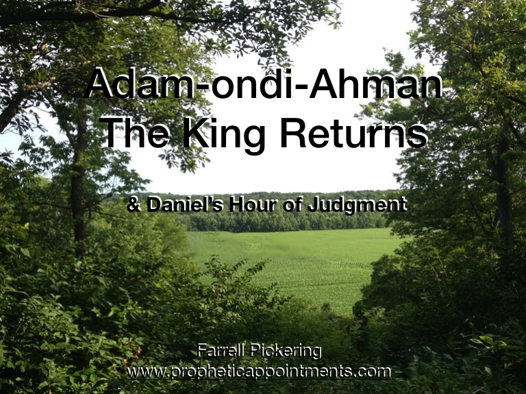 Adam-ondi-Ahman The King Returns -  Presentations 1 & 2