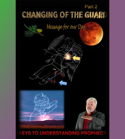 Changing of the Guard: Signs in the Heavens—Message for Our Day Part 2