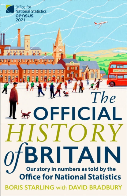 The Official History of Britain : Our Story in Numbers as Told by the Office for National Statistics