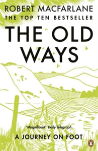 The Old Ways : A Journey on Foot