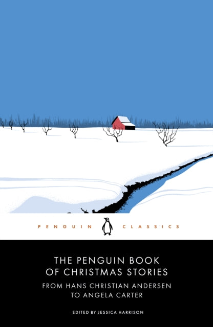 The Penguin Book of Christmas Stories : From Hans Christian Andersen to Angela Carter