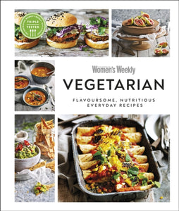 Australian Women's Weekly Vegetarian : Flavoursome, Nutritious Everyday Recipes