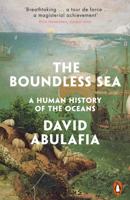 The Boundless Sea : A Human History of the Oceans