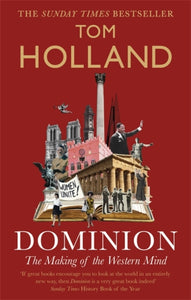 Dominion : The Making of the Western Mind