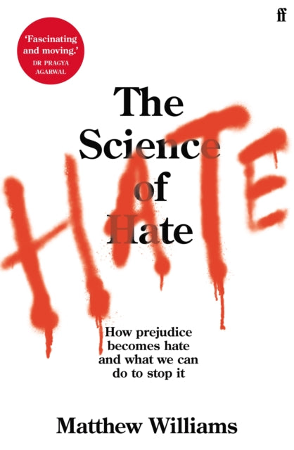 The Science of Hate : How prejudice becomes hate and what we can do to stop it