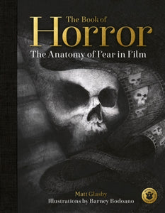 The Book of Horror : The Anatomy of Fear in Film