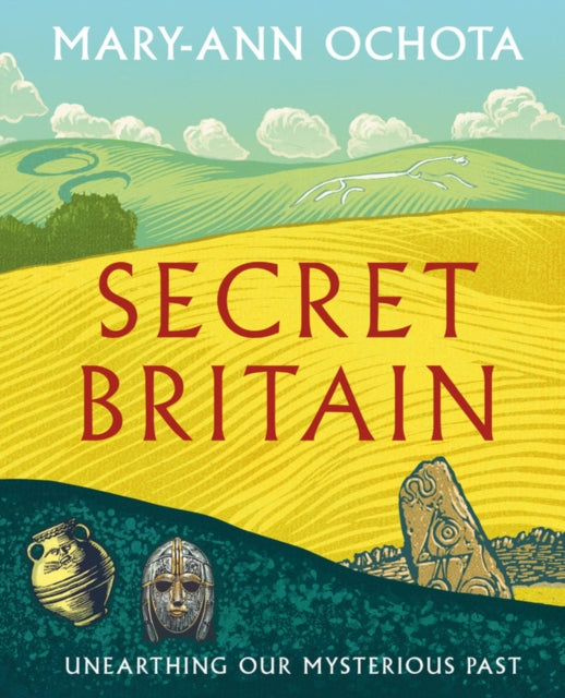 Secret Britain : Unearthing our Mysterious Past