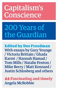 Capitalism's Conscience : 200 Years of the Guardian