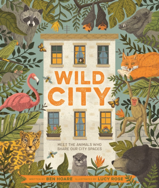Wild City : Meet the animals who share our city spaces