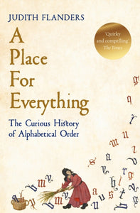 A Place For Everything : The Curious History of Alphabetical Order