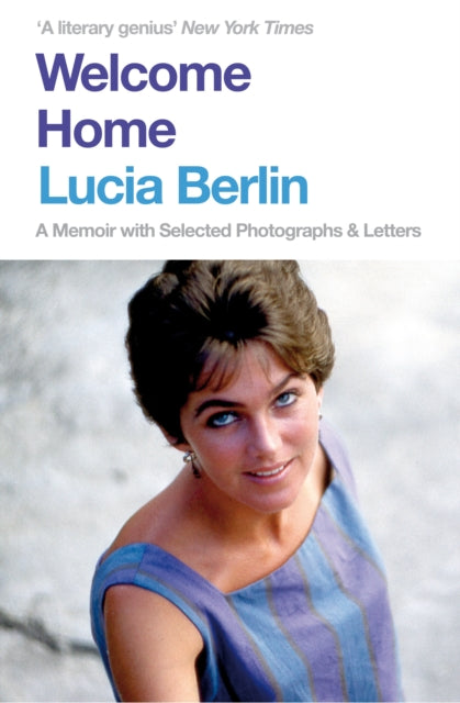 Welcome Home : A Memoir with Selected Photographs and Letters