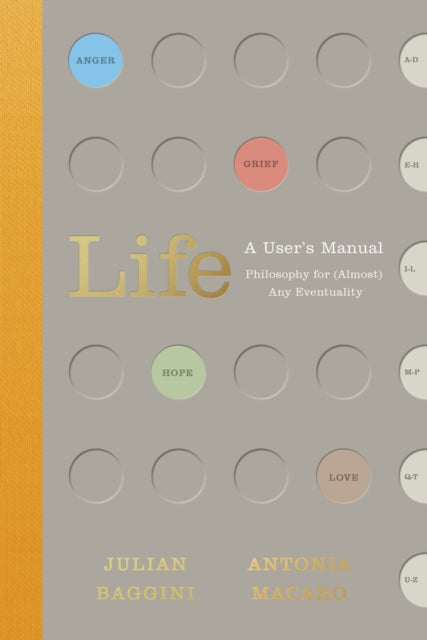 Life: A User's Manual : Philosophy for (Almost) Any Eventuality