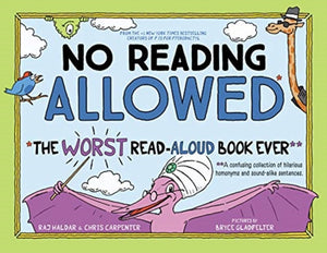 No Reading Allowed : The WORST Read-Aloud Book Ever