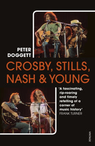 Crosby, Stills, Nash & Young : The Biography