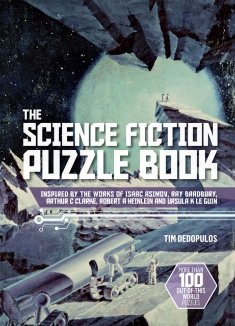 The Science Fiction Puzzle Book : Inspired by the Works of Isaac Asimov, Ray Bradbury, Arthur C Clarke, Robert A Heinlein and Ursula K Le Guin